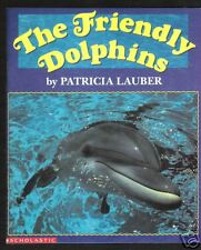 The Friendly Dolphins.Patricia Lauber.Environment..New