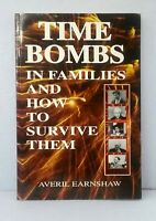 Time Bombs in Families and How to Survive Them by Averil Earnshaw used paperback