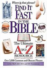 Find It Fast In The Bible: The Ultimate A To Z Res