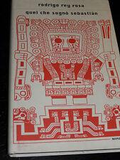 QUEL CHE SOGNO' SEBASTIAN Rodrigo Rey Rosa Mondadori 1999 prima edizione