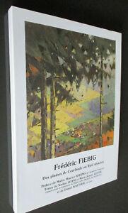 ALSACE PEINTURE : FREDERIC FIEBIG Des plaines de Courlande au Ried alsacien