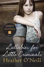 Lullabies for Little Criminals, O'Neill, Heather, Excellent Book