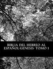 Bereshit-Genesis: Biblia Del Hebreo Al Español -Tanaj : Tomo 1 -Genesis by...