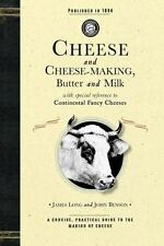 Cheese and Cheese-Making : Butter and Milk, with Special Reference to...