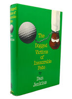 Dan Jenkins THE DOGGED VICTIMS OF INEXORABLE FATE  1st Edition 4th Printing