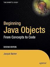 The Expert's Voice in Java: Beginning Java Objects : From Concepts to Code by...