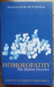 Henrietta Wells - Homoeopathy - The Modern Prescriber - pb Very Good Copy 223 Pg