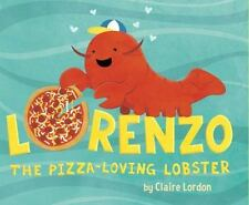 LORENZO, THE PIZZA-LOVING LOBSTER - LORDON, CLAIRE - NEW HARDCOVER BOOK