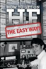 How to Get on HF - the Easy Way by Craig Buck (2016, Paperback)