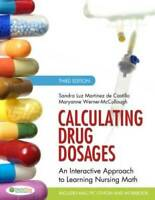 Calculating Drug Dosages: An Interactive Approach to Learning Nursing Mat - GOOD