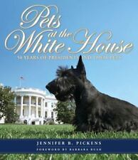 Pets at the White House: 50 Years of Presidents and Their Pets (Hardback or Case