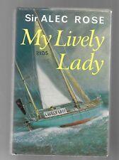 My Lively Lady, Sir Alec Rose, Nautical Publishing Co.- Harrap, Hardcover