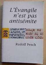 L'évangile n'est pas antisémite - Rudolph Pesch