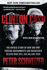 Clinton Cash: The Untold Story of How and Why Foreign Governments and Busines...