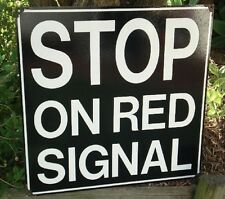 STOP ON RED SIGNAL ENAMEL SIGN (MADE TO ORDER) #05