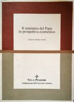 ANTONIO ACERBI IL MINISTERO DEL PAPA IN PROSPETTIVA ECUMENICA VITA E PENSIERO