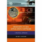Designing Scada Application Software: A Practical Appro - Hardcover NEW McCrady,