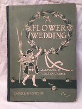 Walter Crane - A Flower Wedding - 1st/1st 1905 - Cassell -  Lovely Illustrations