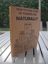 HOW TO TAKE CARE OF YOURSELVES NATURALLY BY JOHN E. BARTON 1980