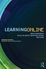 Learning Online: What Research Tells Us About Whether, When and How by Means, B