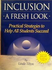 Inclusion : A Fresh Look: Practical Strategies to Help All Students Succeed by L