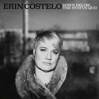 ERIN COSTELO - DOWN BELOW,THE STATUS QUO   VINYL LP NEU