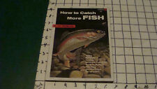 Orig FAWCETT HOW TO BOOK--HOW TO CATCH MORE FISH--1955--ted trueblood 144pgs