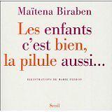 Maïtena Biraben - Les enfants c'est bien, la pilule aussi... - 2004 - Broché