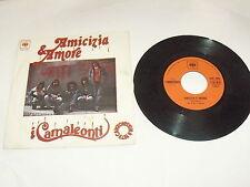 "I CAMALEONTI ""AMICIZIA E AMORE/PENSA"" 7"" CBS Ita 1973 CANZONISSIMA"