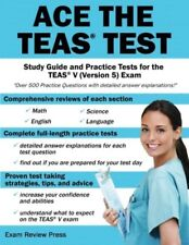 Ace the TEAS Test: Study Guide and Practice Tests for the TEAS V (Version 5)
