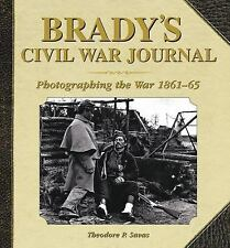 New ListingBrady's Civil War Journal : Photographing the War, 1861-65 by Savas, Theodore P.