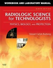 Workbook and Laboratory Manual for Radiologic Science for Technologists: Physics