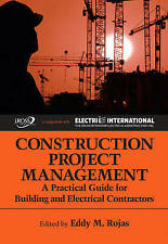 Construction Project Management: A Practical Guide for Building and...