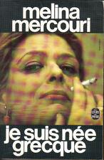 Mélina Mercouri : JE SUIS NÉE GRECQUE - format poche