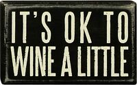 """IT'S OK TO WINE A LITTLE Wooden Box Sign 3"""" x 5"""", Primitives by Kathy"""