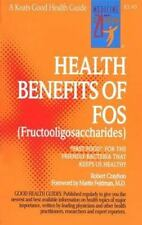 The Health Benefits of FOS by Robert Crayhon (1999, Paperback)