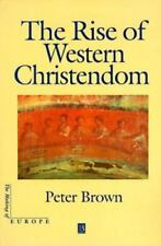 The Rise of Western Christendom The Making of Europe