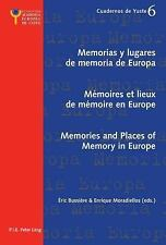 MEMORIAS Y LUGARES DE MEMORIA DE EUROPA / MEMOIRES ET LIEUX DE MEMOIRE EN EUROPE