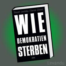 WIE DEMOKRATIEN STERBEN | LEVITSKY & ZIBLATT | Und was wir dagegen tun können