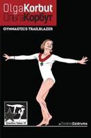 Olga Korbut: Gymnastics Trailblazer: Gymnstars Volume 10, Brand New, Free shi...
