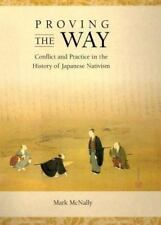 Proving The Way: Conflict And Practice In The History Of Japanese Nativism