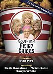Southern Fried Chicks (DVD, 2007) Etta May, Sonya White, Trish Suhr BRAND NEW