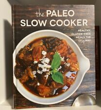 The Paleo Slow Cooker Healthy, Gluten-Free Meals the Easy Way HC