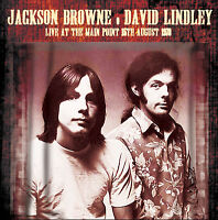 JACKSON BROWNE AND DAVID LINDLEY - Live At The Main Point, 15 August '73. New CD