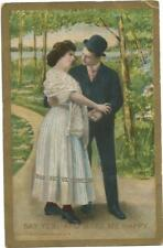 Vintage/Antique Post Card...Couple...Say Yes and Make Me Happy...1909