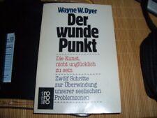 Wayne W.Dyer : Der wunde Punkt - Die Kunst, nicht unglücklich zu sein