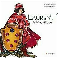 Lorenzo il Magnifico. Ediz. francese - [Mandragora]