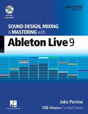 Sound Design, Mixing and Mastering with Ableton Live 9 (Quick Pro Guides) by Jak