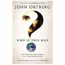 Who Is This Man?: The Unpredictable Impact of the Inescapable Jesus by Ortberg,