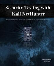 Security Testing with Kali NetHunter by Daniel Dieterle (2017, Paperback)